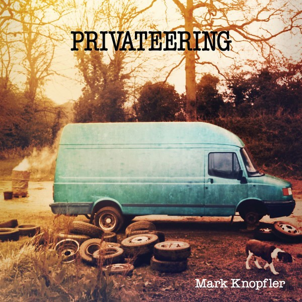 Mark Knopfler – Privateering
