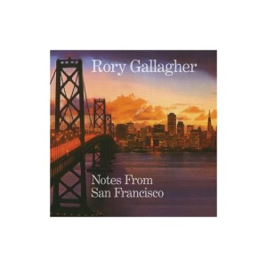 Rory Gallagher  – Notes From San Francisco