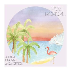 James Vincent McMorrow – Post Tropical