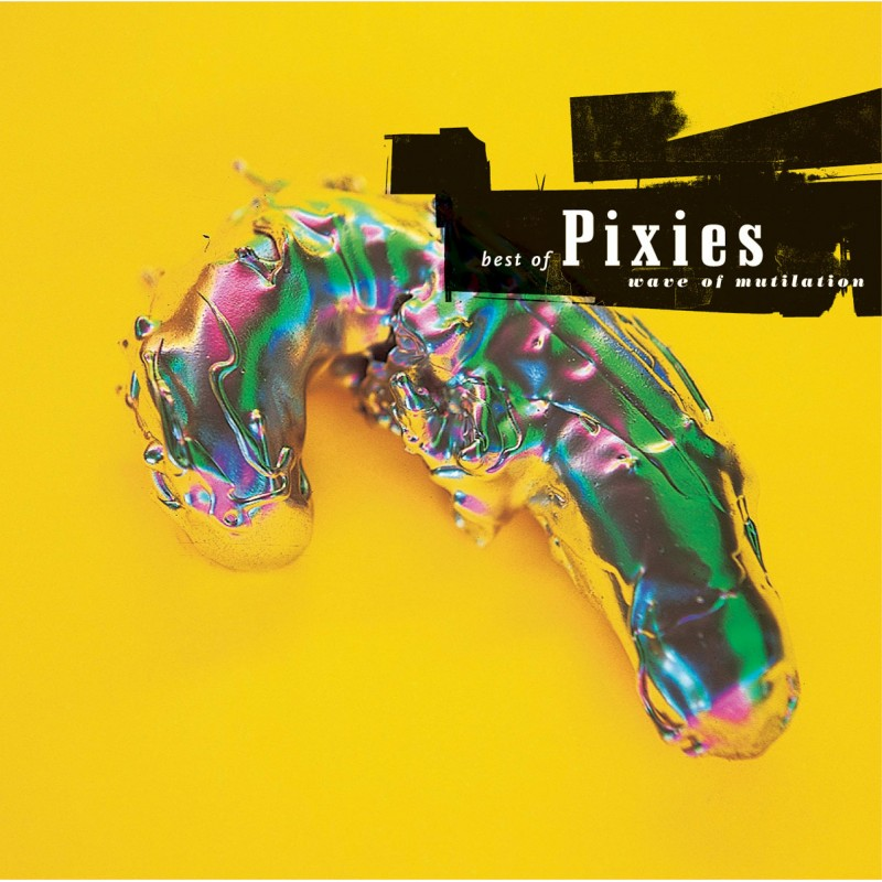 Pixies - Wave of Mutilation : Best Of