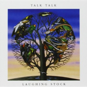 Talk Talk – Laughing Stock