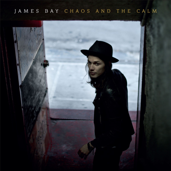James Bay-Chaos and the Calm.
