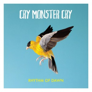 Cry Monster Cry - Rhythm Of Dawn