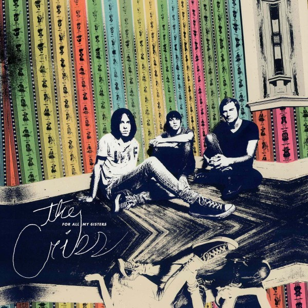 The Cribs- For All My Sisters