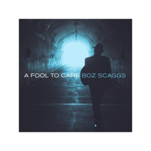 Boz Scaggs – A Fool To Care