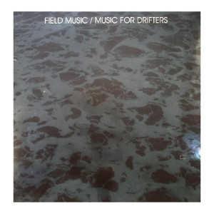 Field Music - Music For Drifters