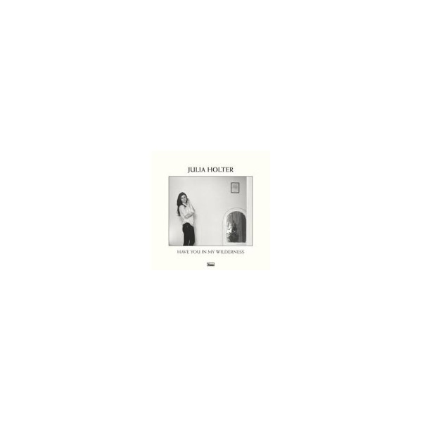 Julia Holter-Have You In My Wilderness