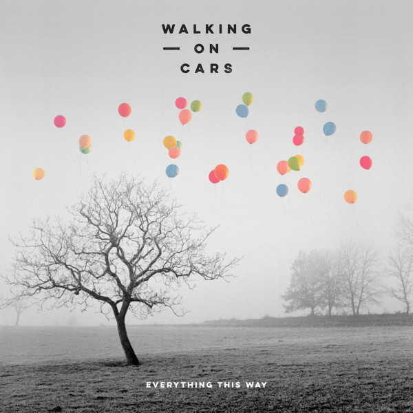 Walking On Cars – Everything This Way