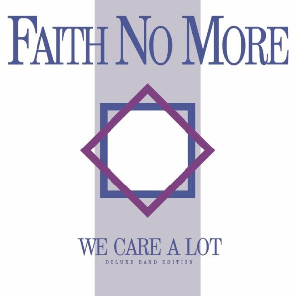 Faith No More – We Care A Lot (Deluxe Band Edition)