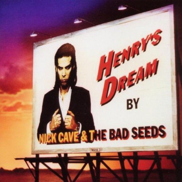 Nick Cave And The Bad Seeds – Henrys Dream