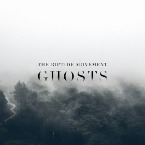 the-riptide-movement-ghosts-album