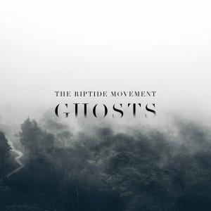 the-riptide-movement-ghosts-album