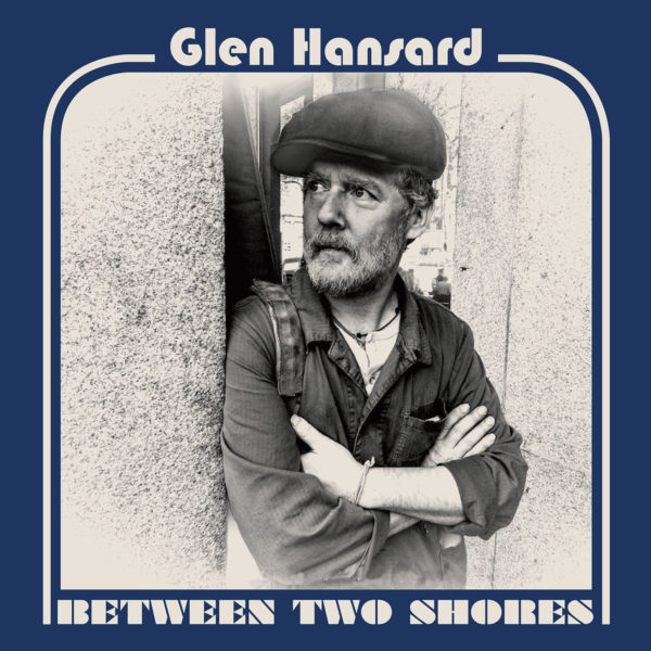 glen hansard between vinyl