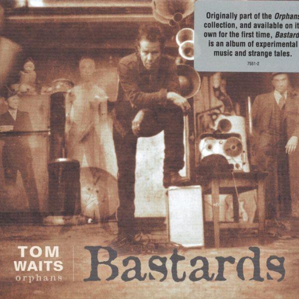 Tom Waits – Bastards