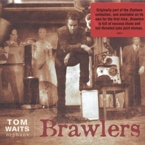 Tom Waits – Brawlers